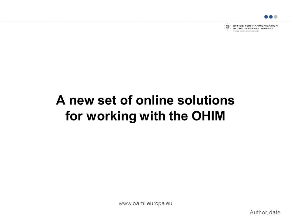 A new set of online solutions for working with the OHIM