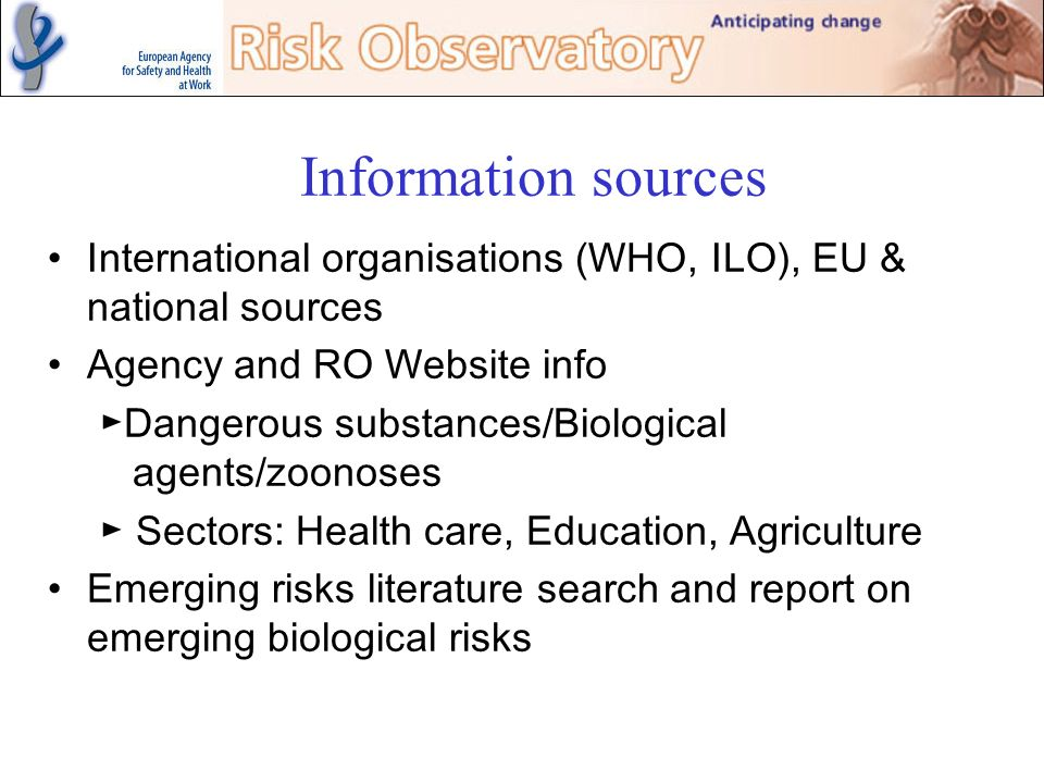 Information sources International organisations (WHO, ILO), EU & national sources. Agency and RO Website info.