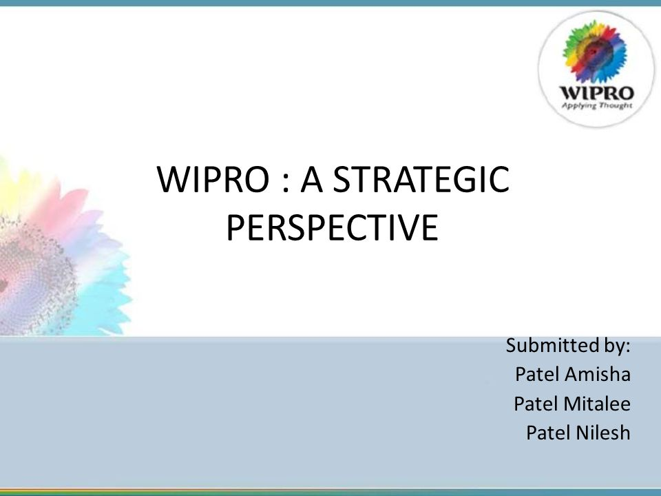 WIPRO : A STRATEGIC PERSPECTIVE