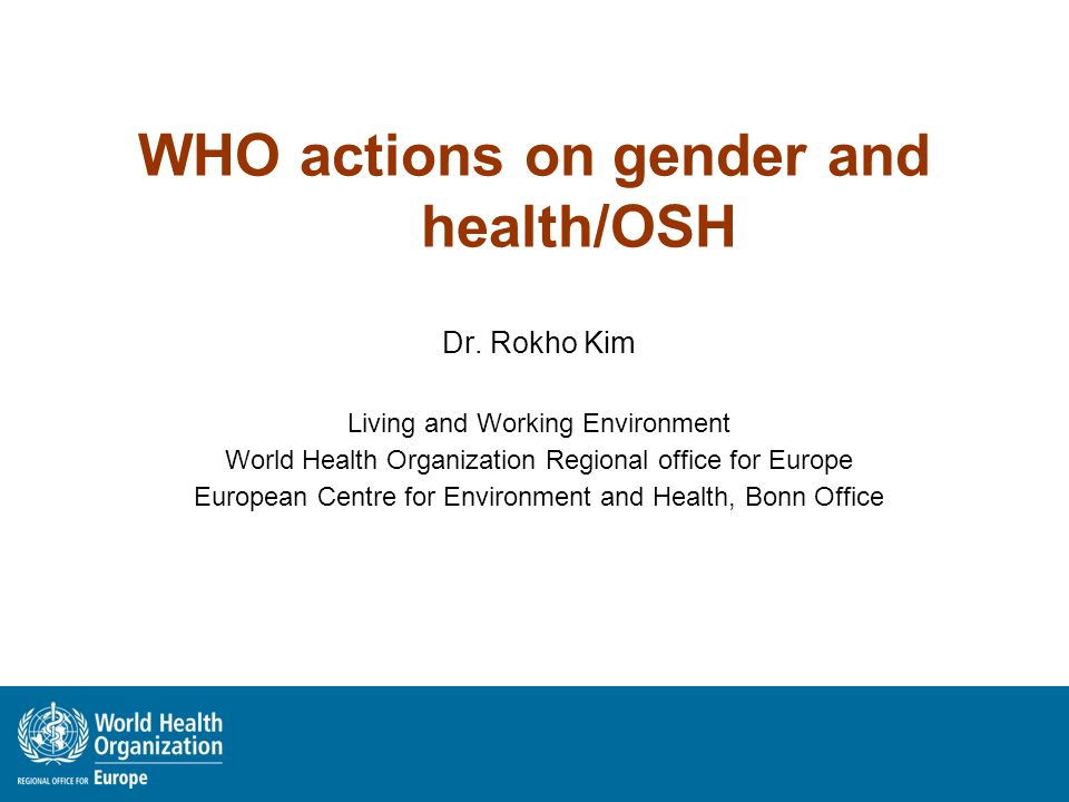WHO actions on gender and health/OSH