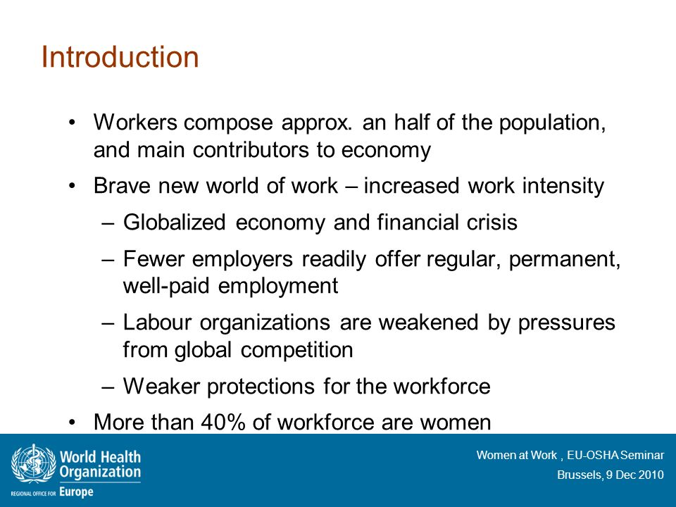 Introduction Workers compose approx. an half of the population, and main contributors to economy. Brave new world of work – increased work intensity.