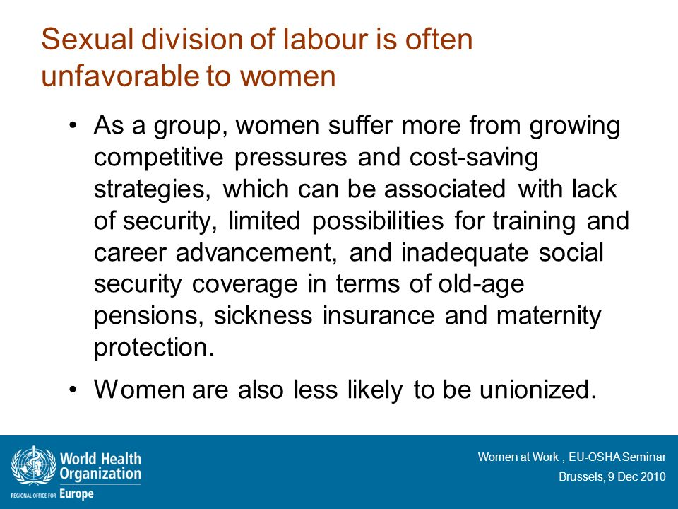 Sexual division of labour is often unfavorable to women