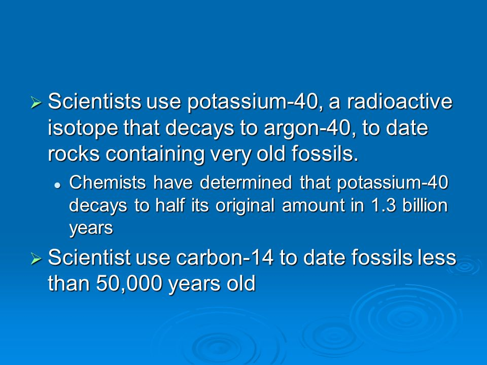 which of the following pairs radioactive isotopes is used in radioactive fossil dating