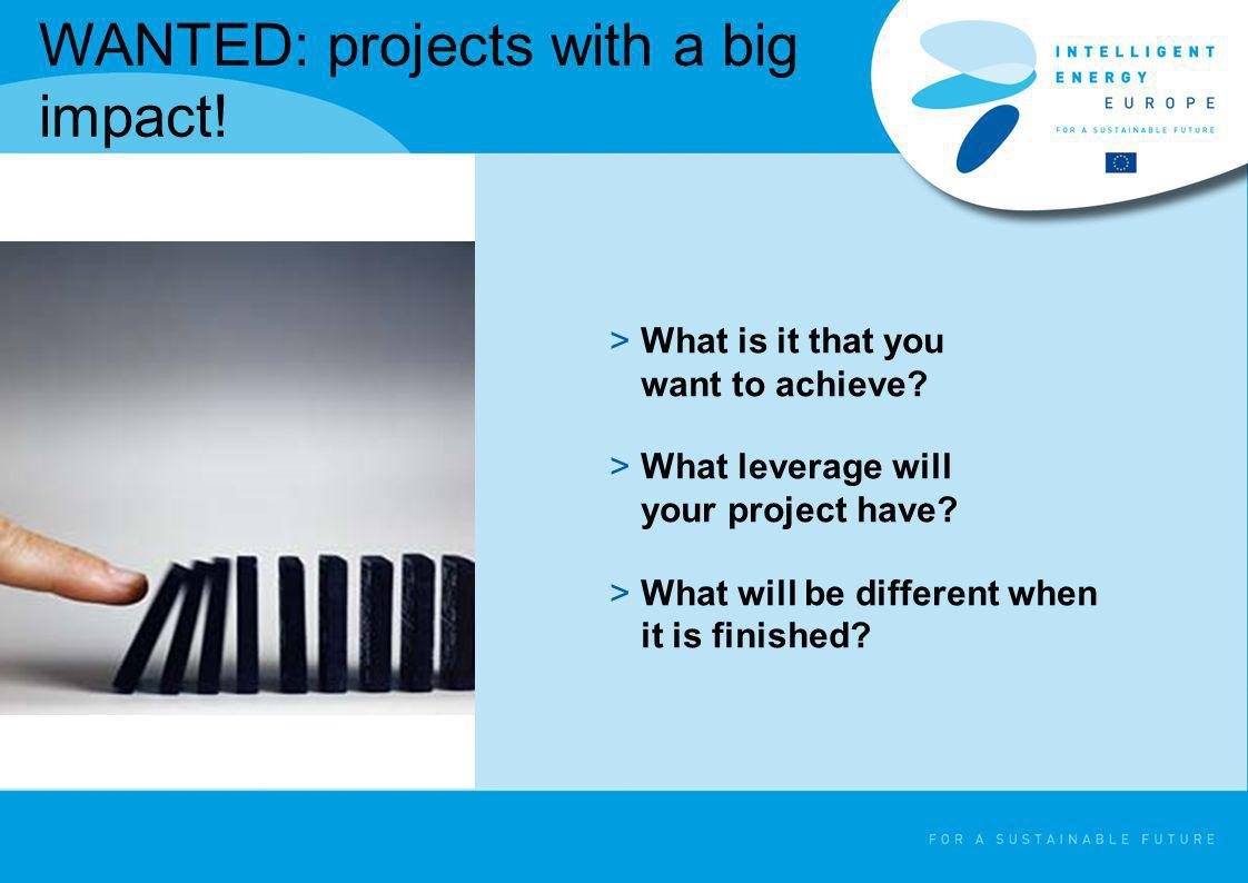 WANTED: projects with a big impact!