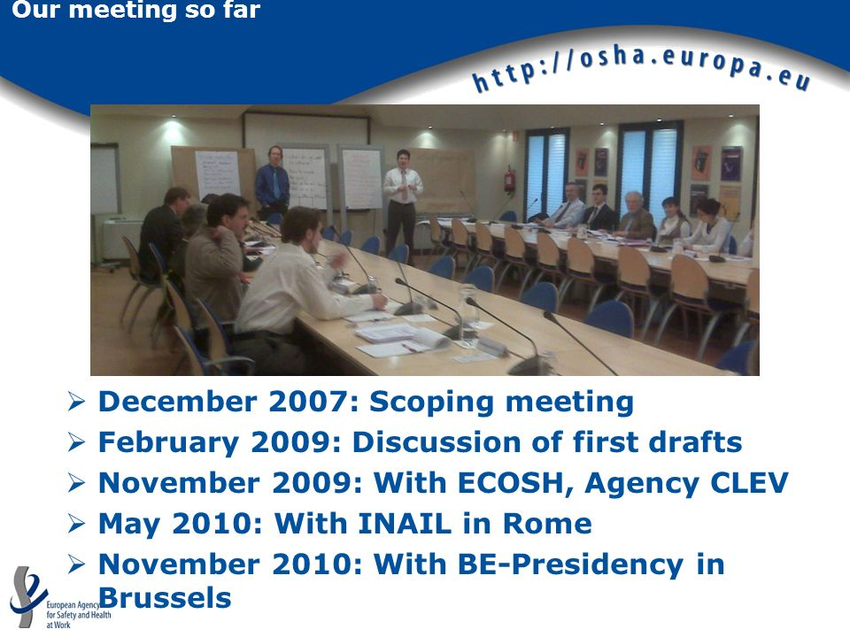 December 2007: Scoping meeting