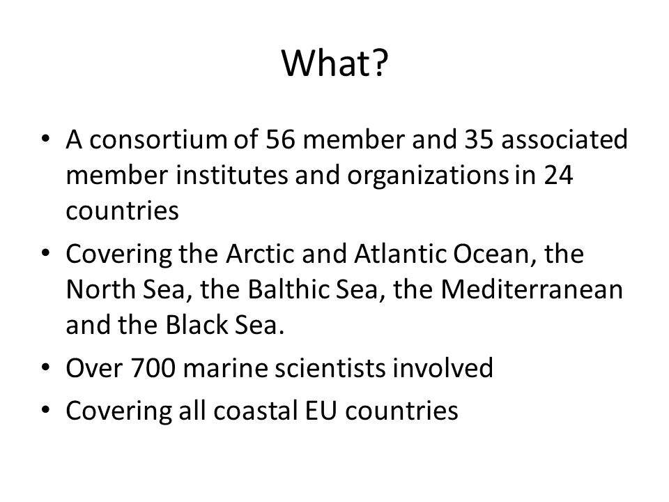 What A consortium of 56 member and 35 associated member institutes and organizations in 24 countries.