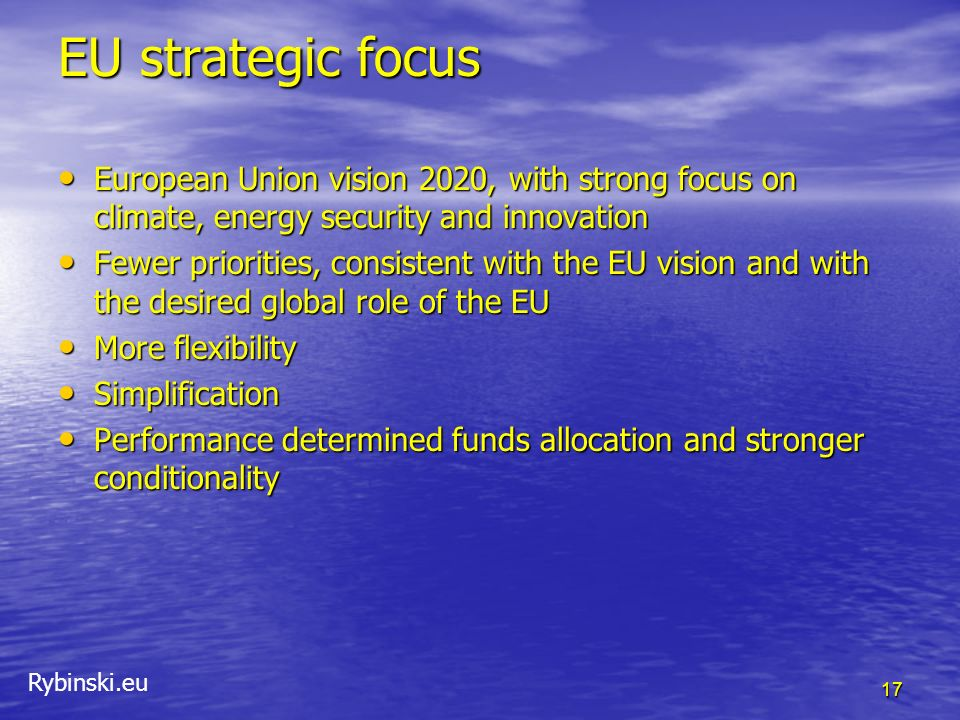 EU strategic focus European Union vision 2020, with strong focus on climate, energy security and innovation.