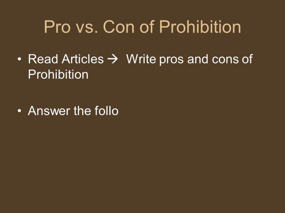 the advantages and disadvantages of prohibition 6 profound pros and cons of legalizing drugs  here is an analysis on the advantages and disadvantages of lifting the  even with drug prohibition,.