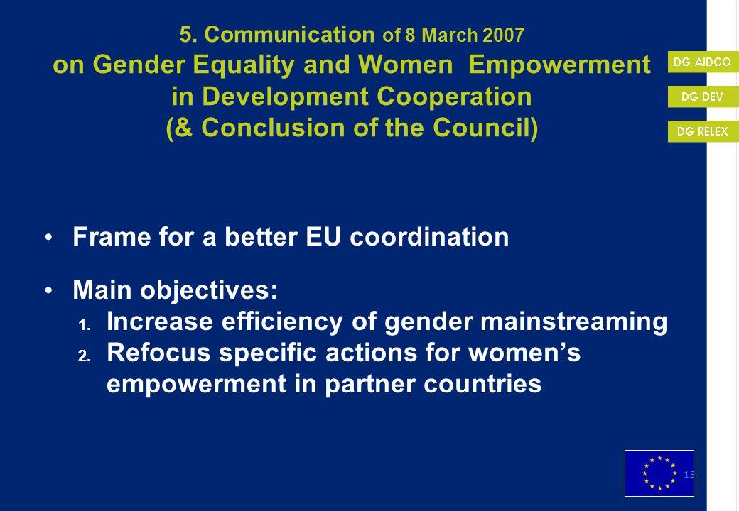 Frame for a better EU coordination Main objectives: