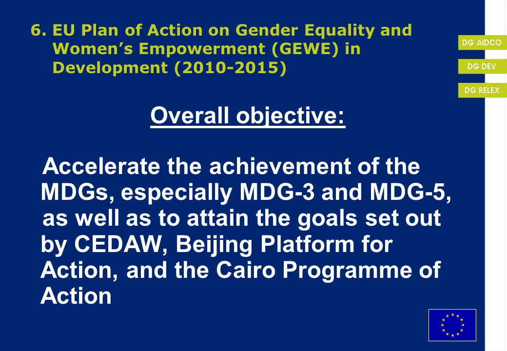 Accelerate the achievement of the MDGs, especially MDG-3 and MDG-5,
