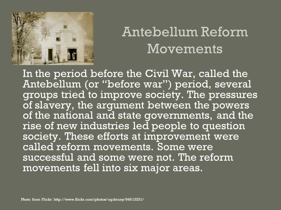 antebellum reform movements essay Reform movements of the antebellum period: reform movements introduction many reform groups were established to improve and perfect life in america.