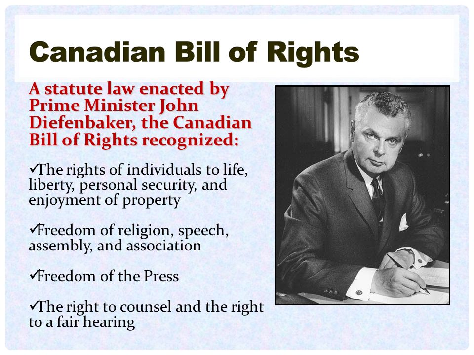 A statute law enacted by Prime Minister John Diefenbaker, the Canadian Bill of Rights recognized: