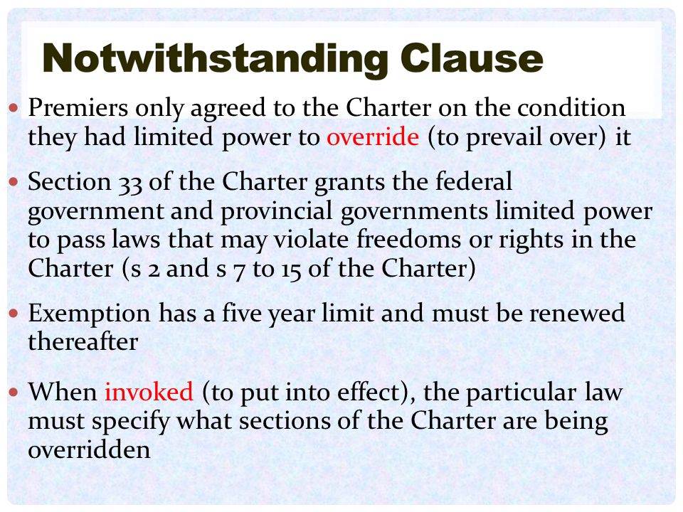 Premiers only agreed to the Charter on the condition they had limited power to override (to prevail over) it
