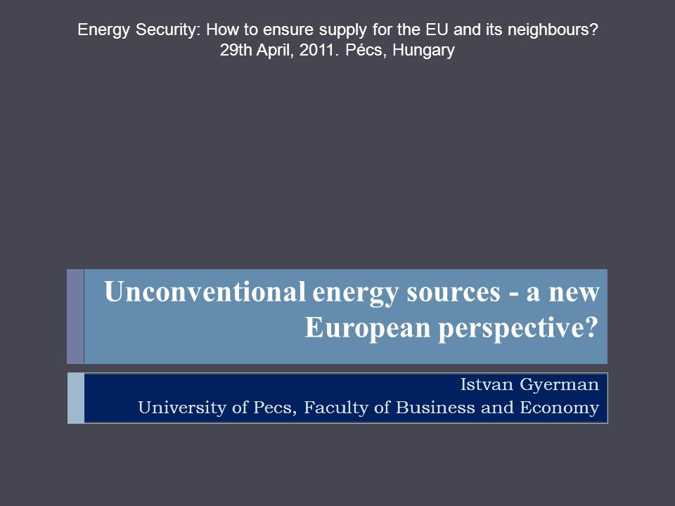 Unconventional energy sources - a new European perspective