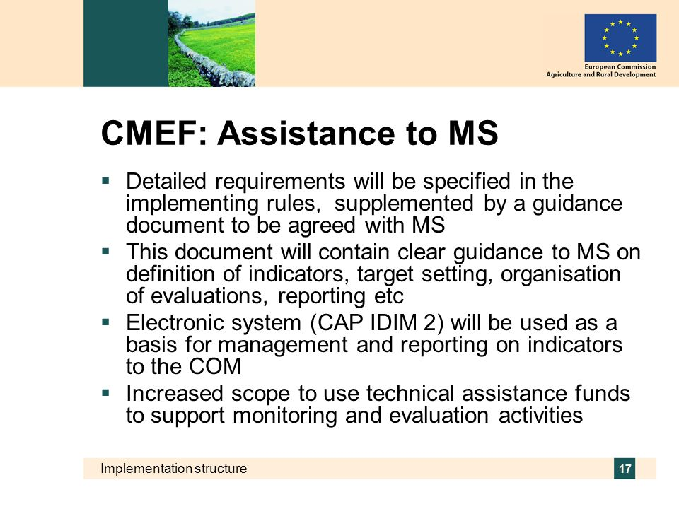 CMEF: Assistance to MS Detailed requirements will be specified in the implementing rules, supplemented by a guidance document to be agreed with MS.