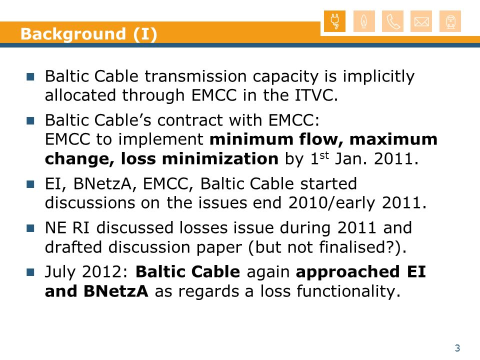Background (I) Baltic Cable transmission capacity is implicitly allocated through EMCC in the ITVC.