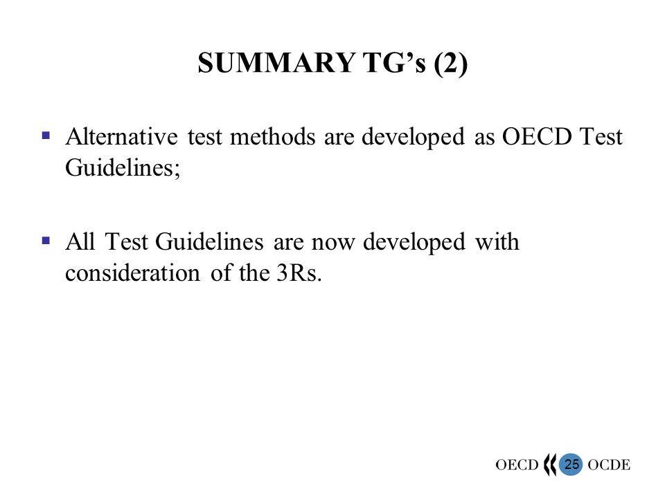 SUMMARY TG's (2) Alternative test methods are developed as OECD Test Guidelines;