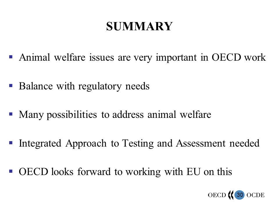 SUMMARY Animal welfare issues are very important in OECD work