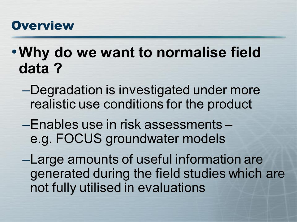 Why do we want to normalise field data