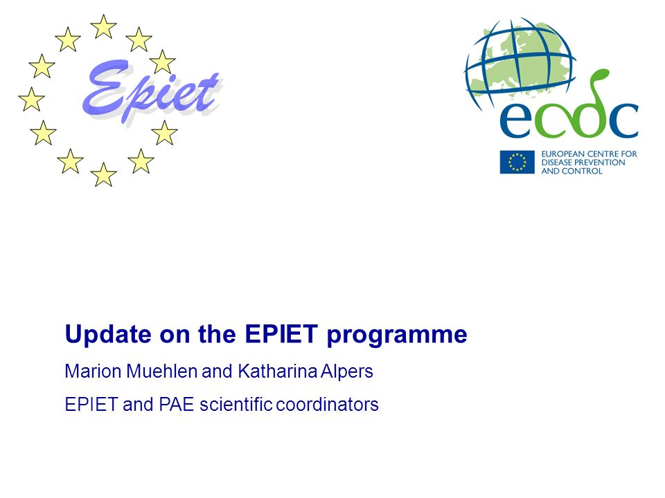 Update on the EPIET programme