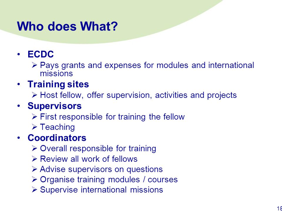 Who does What ECDC Training sites Supervisors Coordinators
