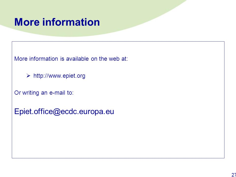 More information Epiet.office@ecdc.europa.eu