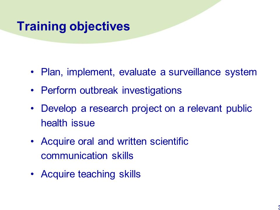 Training objectives Plan, implement, evaluate a surveillance system