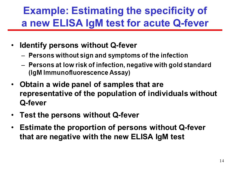 Example: Estimating the specificity of a new ELISA IgM test for acute Q-fever