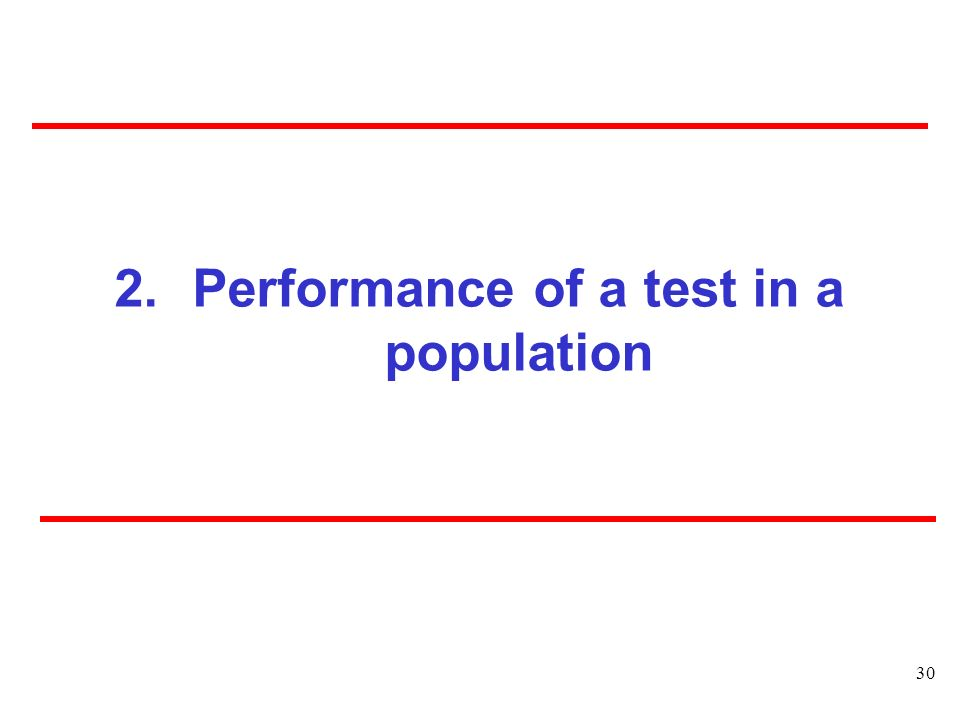 Performance of a test in a population