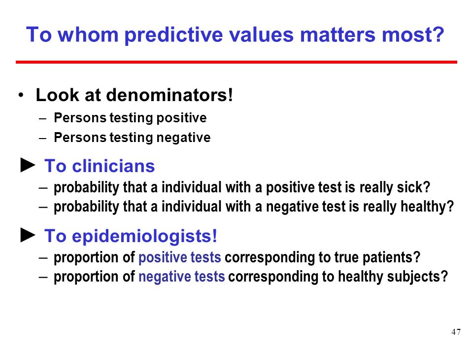 To whom predictive values matters most