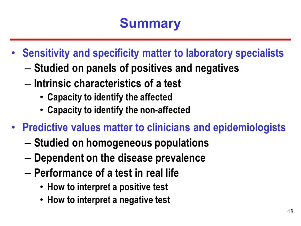 Summary Sensitivity and specificity matter to laboratory specialists