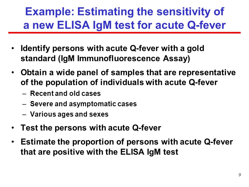 Example: Estimating the sensitivity of a new ELISA IgM test for acute Q-fever