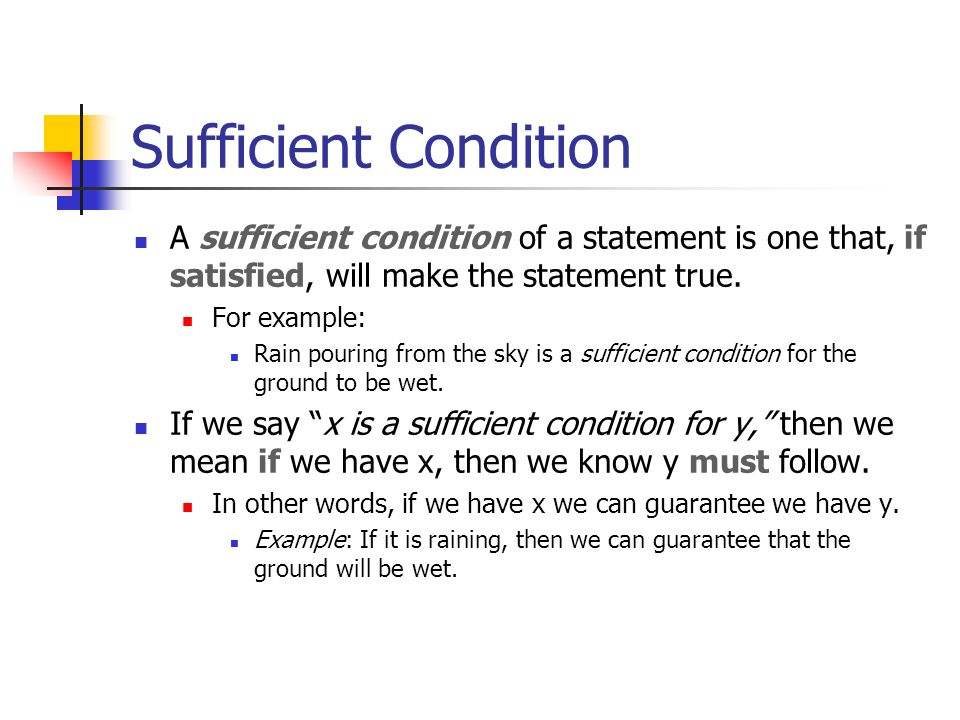 necessary and sufficient condition and response A necessary condition should be proven by the next statement while a sufficient condition, if proven true, the next statement follows to be true as well 3 p is a necessary of q if q indicates p, while p is a sufficient of q if, if p is true then q is guaranteed to be true.