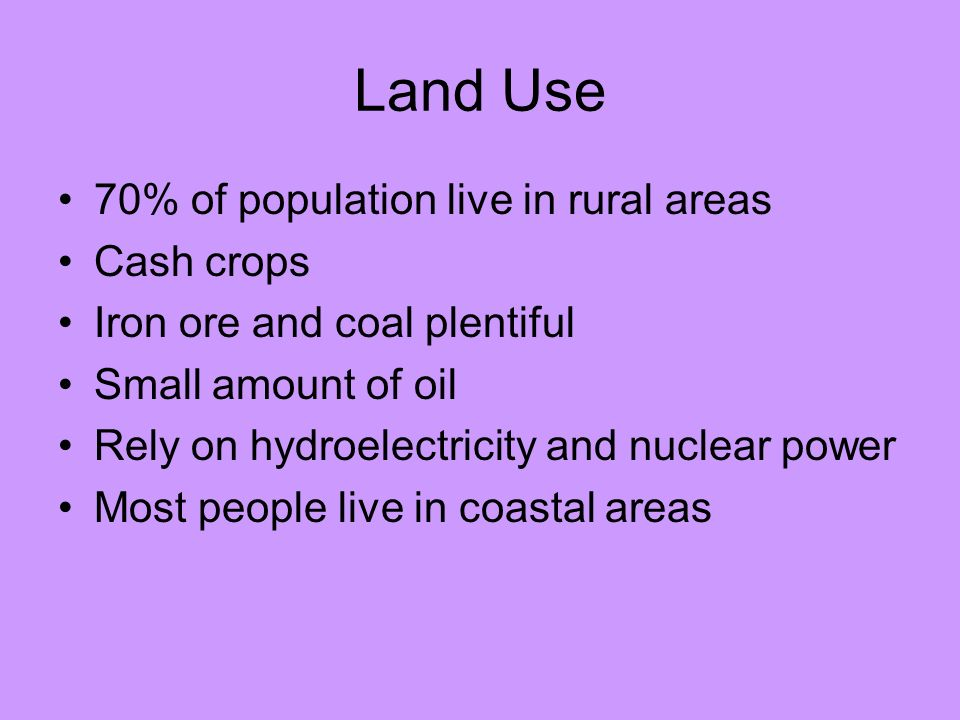 Land Use 70% of population live in rural areas Cash crops