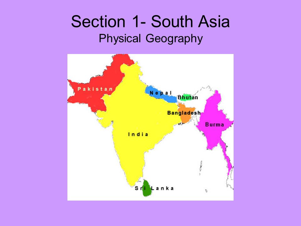 Section 1- South Asia Physical Geography