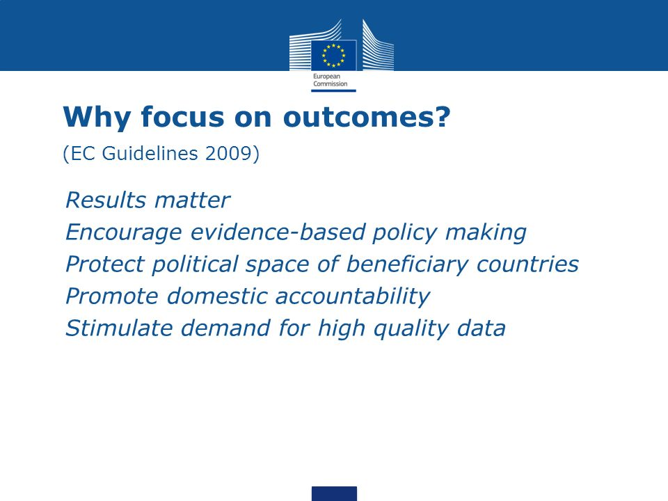 Why focus on outcomes (EC Guidelines 2009)