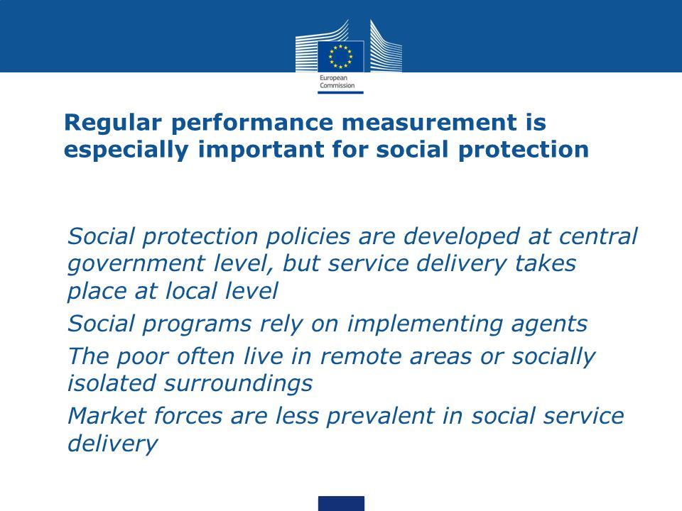 Regular performance measurement is especially important for social protection
