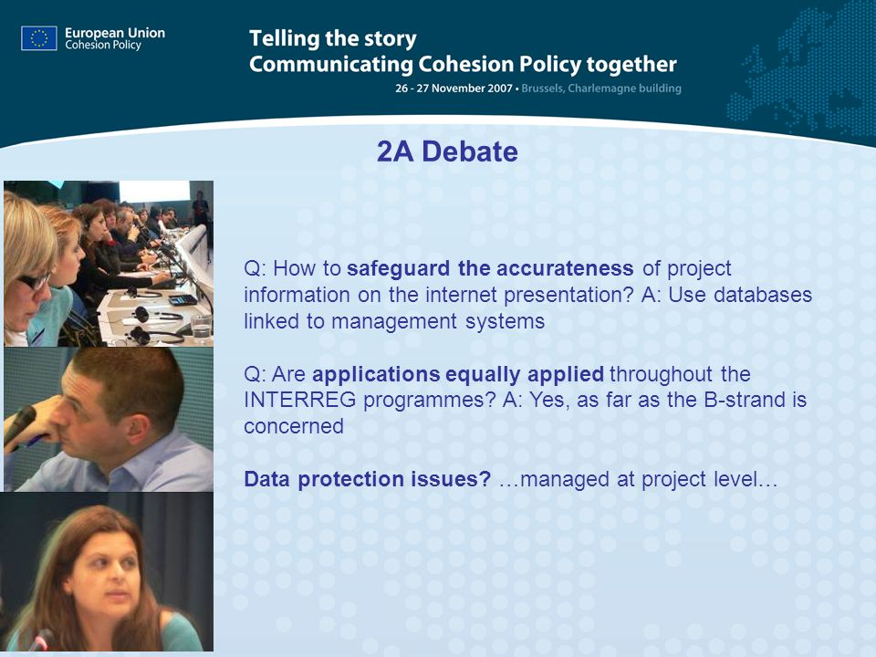 2A Debate Q: How to safeguard the accurateness of project information on the internet presentation A: Use databases linked to management systems.
