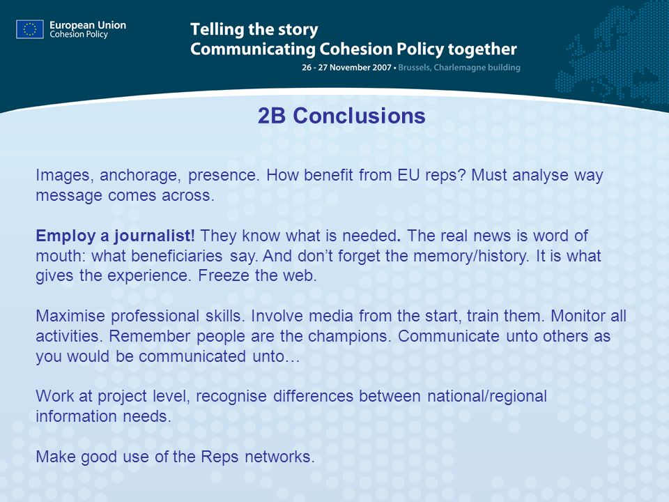 2B Conclusions Images, anchorage, presence. How benefit from EU reps Must analyse way message comes across.