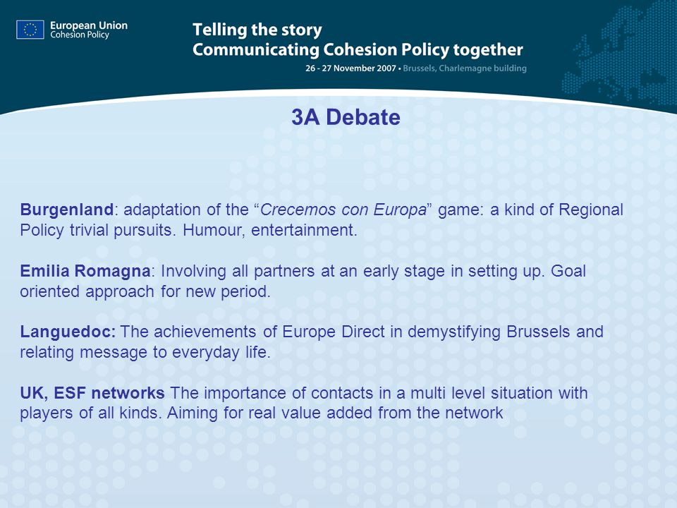 3A DebateBurgenland: adaptation of the Crecemos con Europa game: a kind of Regional Policy trivial pursuits. Humour, entertainment.