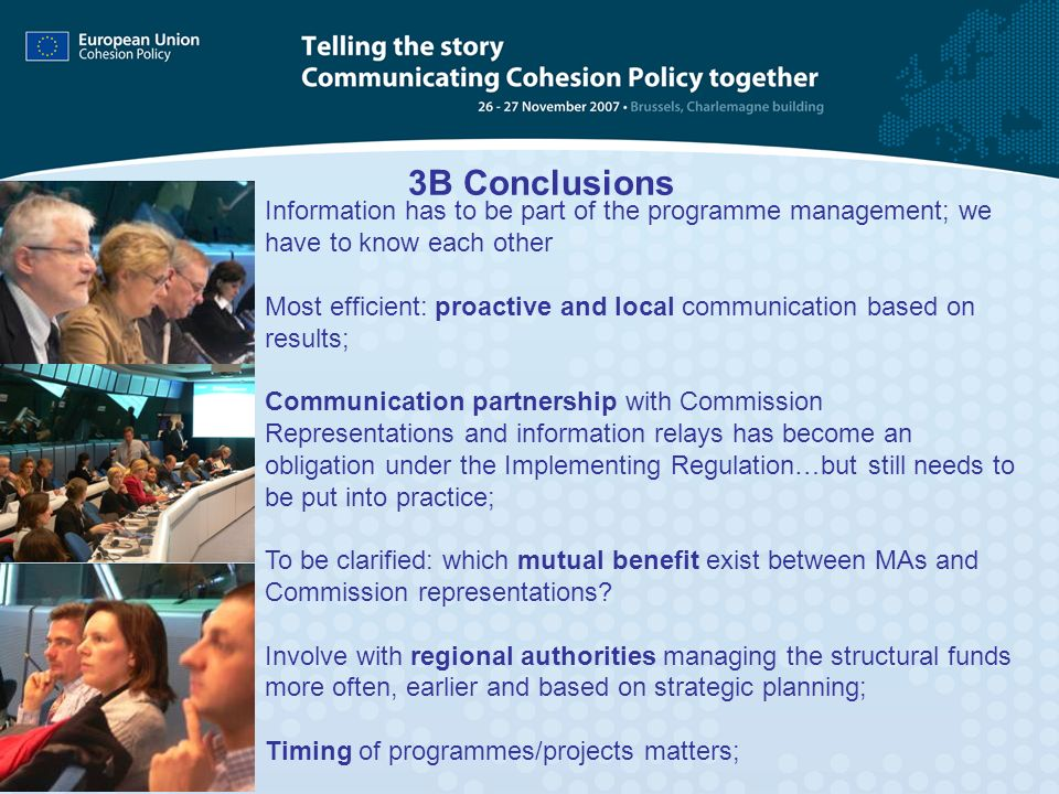 3B Conclusions Information has to be part of the programme management; we have to know each other.