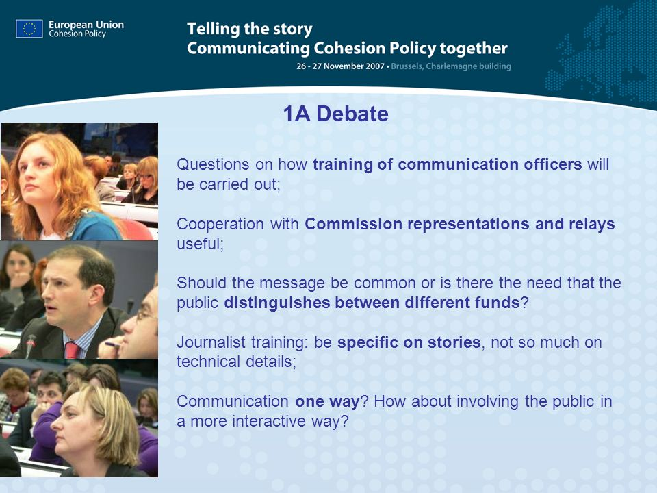 1A Debate Questions on how training of communication officers will be carried out; Cooperation with Commission representations and relays useful;