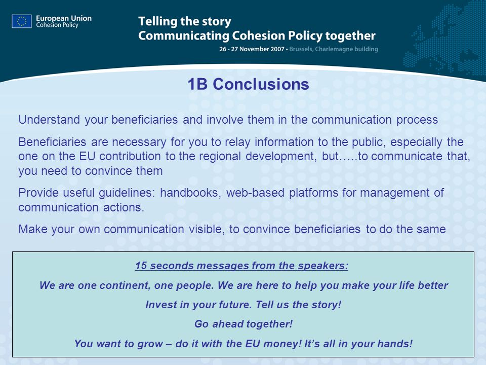 1B Conclusions Understand your beneficiaries and involve them in the communication process.