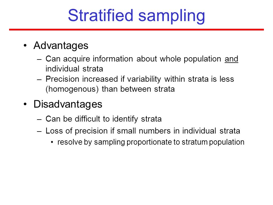 Stratified sampling Advantages Disadvantages