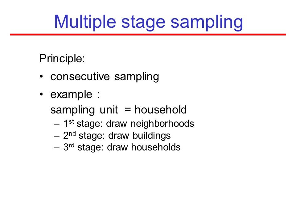 Multiple stage sampling