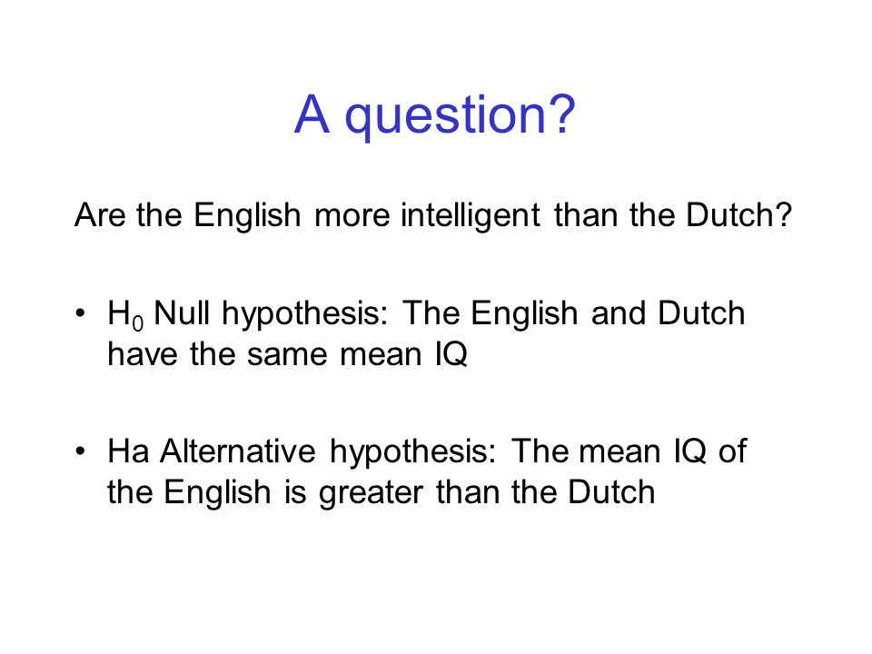 A question Are the English more intelligent than the Dutch