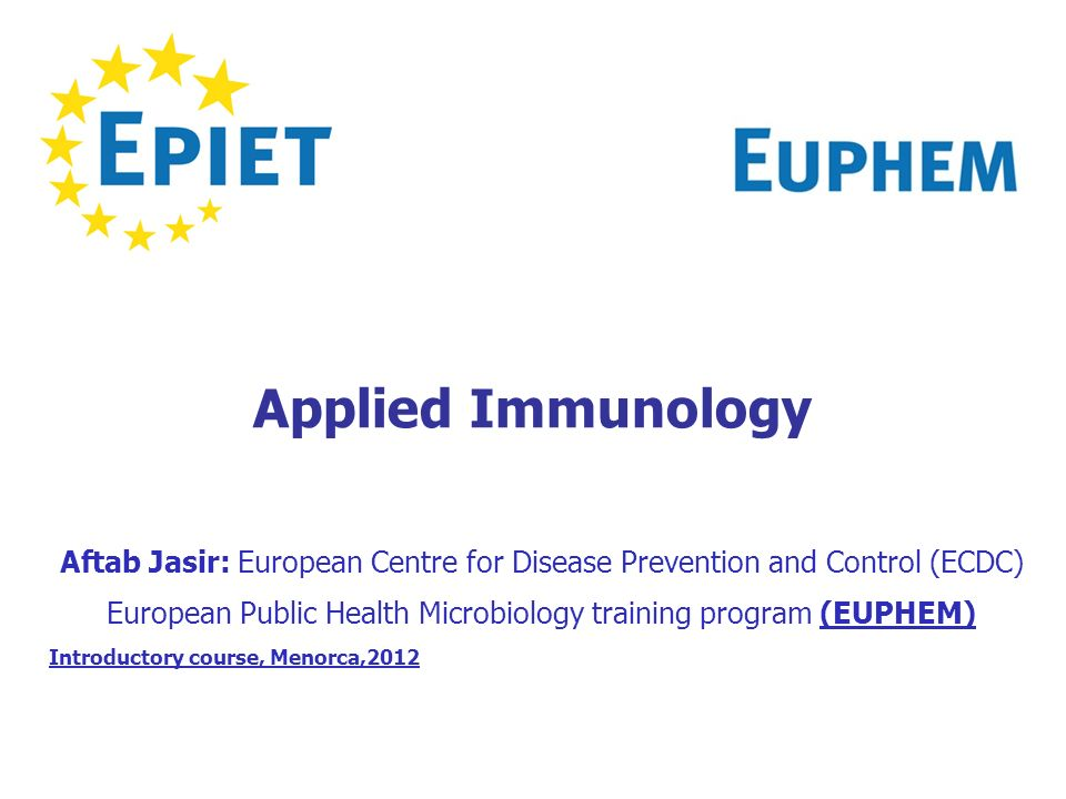 Applied Immunology Lecture notes. Aftab Jasir: European Centre for Disease Prevention and Control (ECDC)