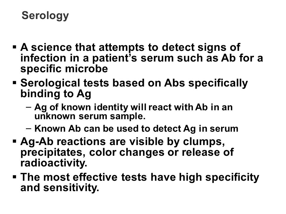 Serological tests based on Abs specifically binding to Ag