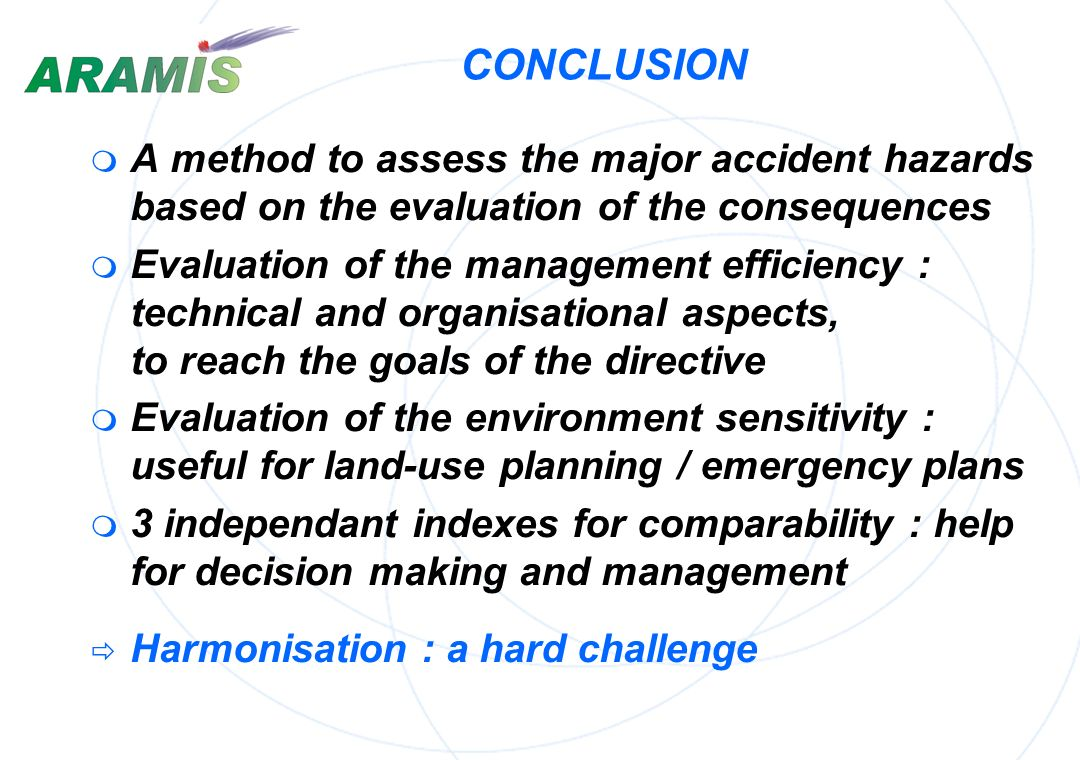 CONCLUSION A method to assess the major accident hazards based on the evaluation of the consequences.