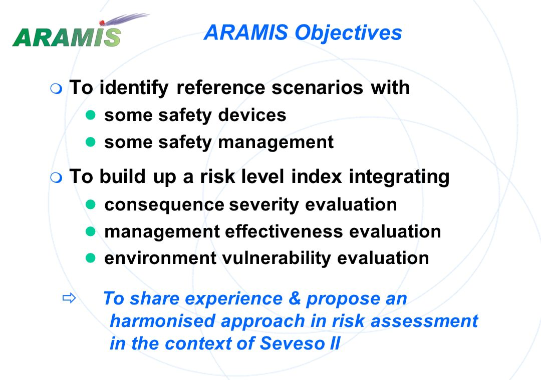 ARAMIS Objectives To identify reference scenarios with